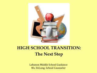 HIGH SCHOOL TRANSITION: The Next Step