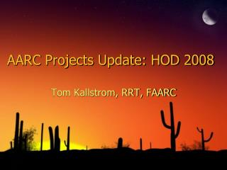 AARC Projects Update: HOD 2008