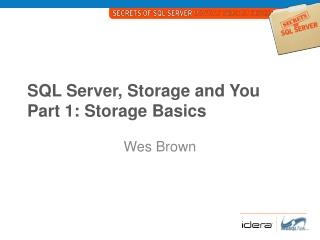 SQL Server, Storage and You Part 1: Storage Basics