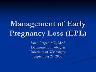 Management of Early Pregnancy Loss EPL