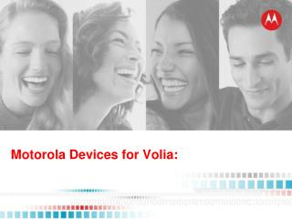 Motorola Devices for Volia:
