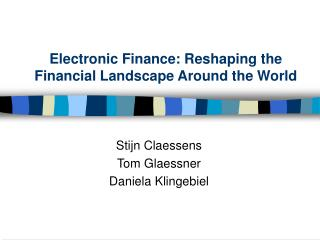 Electronic Finance: Reshaping the Financial Landscape Around the World