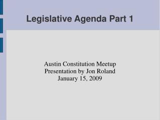 Legislative Agenda Part 1