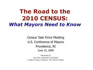 The Road to the 2010 CENSUS: What Mayors Need to Know