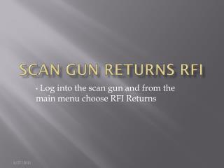 Scan Gun Returns RFI