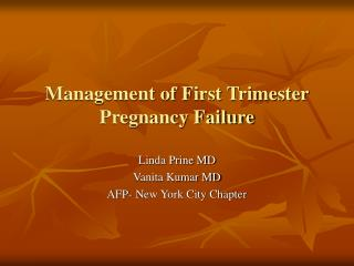 Management of First Trimester Pregnancy Failure