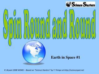 Spin Round and Round