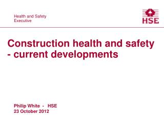 Construction health and safety - current developments
