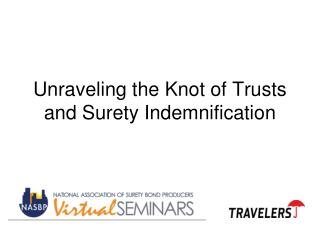 Unraveling the Knot of Trusts and Surety Indemnification