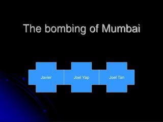 The bombing of Mumbai
