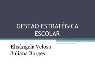 GESTÃO ESTRATÉGICA ESCOLAR