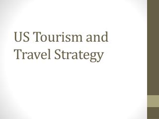 US Tourism and Travel Strategy