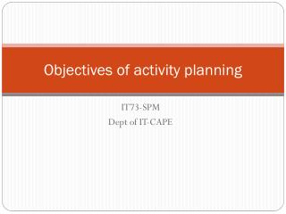 Objectives of activity planning