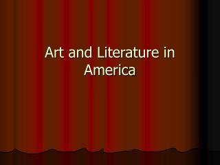 Art and Literature in America