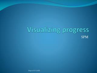 Visualizing progress
