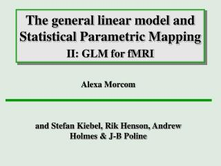The general linear model and Statistical Parametric Mapping II: GLM for fMRI