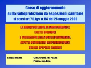 LA RADIOPROTEZIONE IN CAMPO MEDICO-2 EFFETTI BIOLOGICI  E  VALUTAZIONE DELLA DOSE IN GRAVIDANZA.