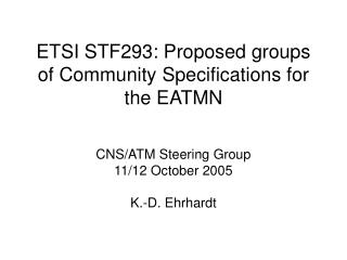 ETSI STF293: Proposed groups of Community Specifications for the EATMN