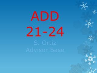 ADD  21-24 S. Ortiz Advisor Base