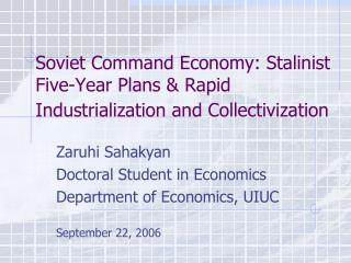 Soviet Command Economy: Stalinist Five-Year Plans  Rapid Industrialization and Collectivization