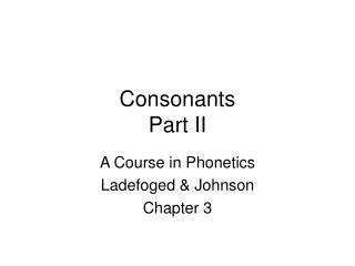 Consonants Part II