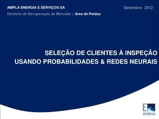 SELEÇÃO  DE CLIENTES À INSPEÇÃO  USANDO  PROBABILIDADES &  REDES NEURAIS