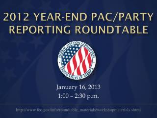 2012 Year-End Pac/party reporting roundtable