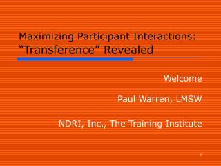"""Maximizing Participant Interactions: """"Transference"""" Revealed"""