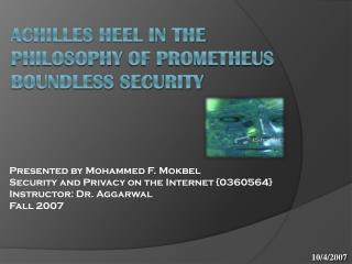 Achilles Heel in the  Philosophy  of Prometheus Boundless Security