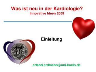 Was ist neu in der Kardiologie? Innovative Ideen 2009