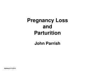 Pregnancy Loss  and  Parturition