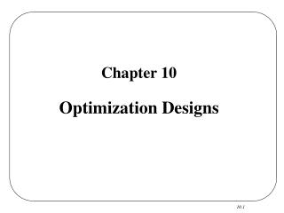 Chapter 10 Optimization Designs