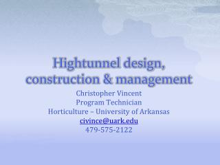 Hightunnel  design, construction & management