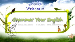 Grammar  Y our English
