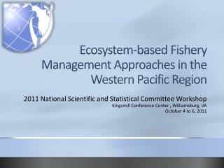 Ecosystem-based Fishery Management Approaches in the Western Pacific Region