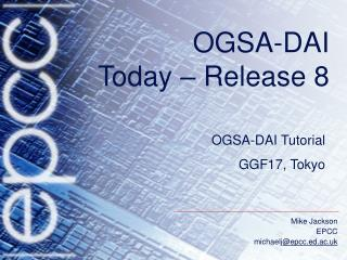 OGSA-DAI  Today – Release 8