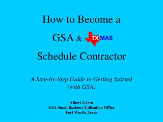 How to Become a GSA  & - ------ Schedule Contractor