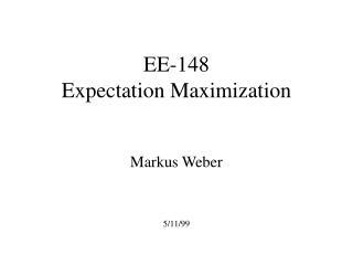 EE-148 Expectation Maximization