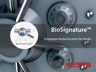 BioSignature™ - Biometric Employee Authentication System for