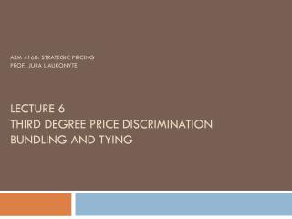 Third Degree PRICE DISCRIMINATION