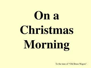 On a Christmas Morning
