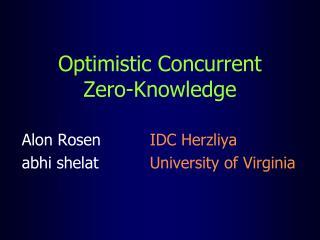 Optimistic Concurrent          Zero-Knowledge
