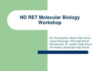 ND RET Molecular Biology Workshop
