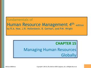 Fundamentals of Human Resource Management 4th edition by R.A. Noe, J.R. Hollenbeck, B. Gerhart, and P.M. Wright