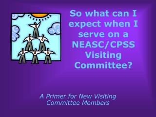 So what can I expect when I serve on a NEASC