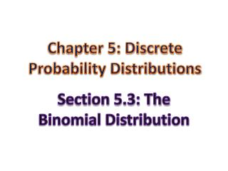 Chapter 5: Discrete Probability Distributions