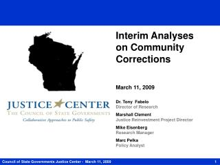 Interim Analyses  on Community  Corrections March  11, 2009 Dr. Tony  Fabelo Director of Research