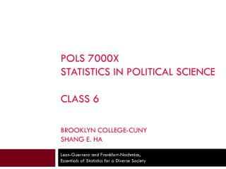 POLS 7000X Statistics in political Science Class 6 Brooklyn college-CUNY Shang e. Ha