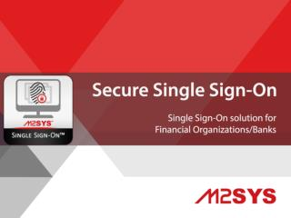 Secure Single Sign On Solution for Financial Organizations/B