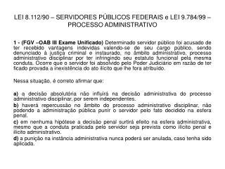 LEI 8.112/90 – SERVIDORES PÚBLICOS FEDERAIS e LEI 9.784/99 – PROCESSO ADMINISTRATIVO